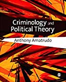 Criminology and Political Theory, Amatrudo, Anthony, 1412930499