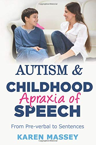 Autism And Childhood Apraxia Of Speech  From Pre Verbal To Sentences