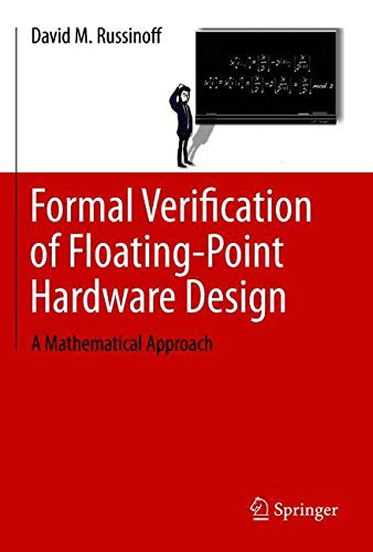 Floating Point - Formal Verification of Floating-Point Hardware Design: A Mathematical Approach