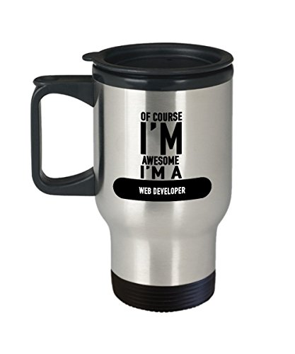 Zane Wear Of Course I'M Awesome I'M A Web Developer - Travel Mug Gifts
