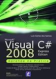 capa de Microsoft Visual C 2008. Aprenda na Prática