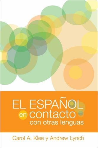El espanol en contacto con otras lenguas (Georgetown Studies in Spanish Linguistics)
