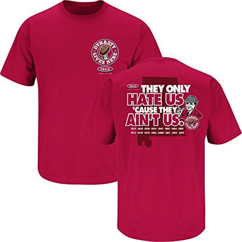 Alabama Football Fans. Dynasty Lives Here. They Only Hate Us Cus They Ain't Us. Crimson T Shirt (Sm-5X) (X-Large)