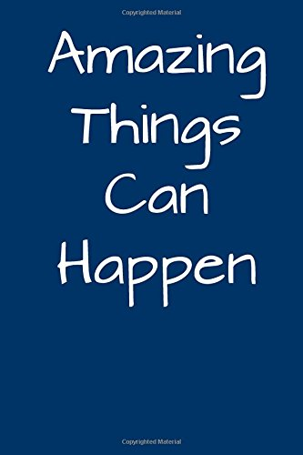 Amazing Things Can Happen: Blank Lined Journal pdf epub