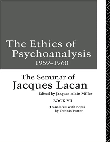 The ethics of psychoanalysis 1959 1960 the seminar of jacques lacan the ethics of psychoanalysis 1959 1960 the seminar of jacques lacan seminar of jacques lacan paperback bk7 jacques lacan jacques alain miller fandeluxe Gallery