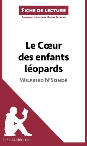 Le Coeur des enfants léopards de Wilfried N'Sondé (Fiche de lecture): Résumé Complet Et Analyse Détaillée De L'oeuvre