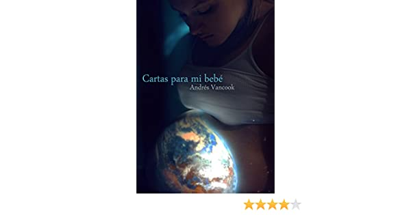 Cartas para mi bebé (Spanish Edition)