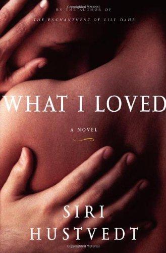 What I Loved: A Novel