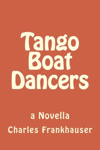 Book: Tango Boat Dancers by Charles Frankhauser