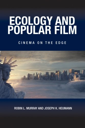 Ecology and Popular Film: Cinema on the Edge (SUNY series, Horizons of Cinema)