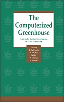 The Computerized Greenhouse: Automatic Control Application in Plant Production