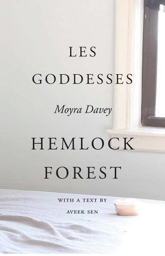 Moyra Davey: Les Goddesses/Hemlock Forest