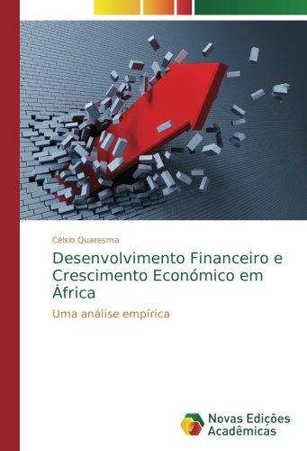 Desenvolvimento Financeiro e Crescimento Económico em África: Uma análise empírica (Portuguese Edition) pdf epub