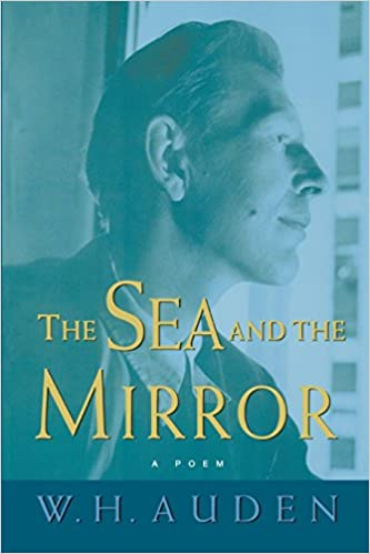 Amazoncom The Sea And The Mirror A Commentary On