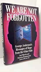 We Are Not Forgotten: George Anderson's Messages of Hope from the Other Side