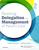 Nursing Delegation and Management of Patient Care 2nd Edition