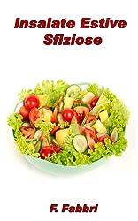 Insalate. Semplici Ricette per preparare gustose Insalate estive. (Italian Edition)