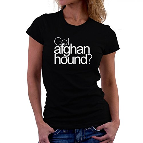 Got Afghan Hound? Women T-Shirt - Got Afghan Hound Shopping Results