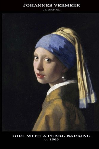 Johannes Vermeer Journal: Girl with a Pearl Earring: 100 Page Notebook/Diary