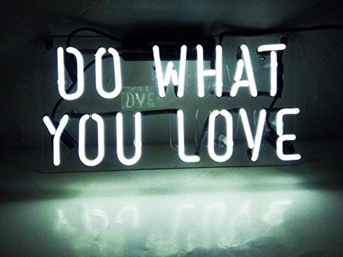 ''Do What You Love' Fashion Handcraft Real Glass Tubes Neon Light Sign 14x7!!! (Do Love What You Sign)