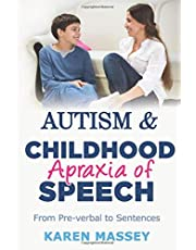 Autism & Childhood Apraxia of Speech: From Pre-verbal to Sentences
