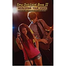 Sing Out Loud Book II: Developing Your Voice