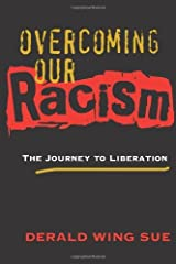 Overcoming Our Racism: The Journey to Liberation Kindle Edition