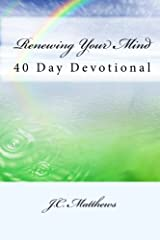 Renewing Your Mind: 40 Day Devotinal Paperback