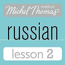 Michel Thomas Beginner Russian, Lesson 2 Speech by Natasha Bershadski Narrated by Natasha Bershadski
