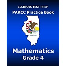 ILLINOIS TEST PREP PARCC Practice Book Mathematics Grade 4: Covers the Common Core State Standards