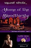 Home of the Bloodthirsty: (Destined for Divinity - Part 1) (ALMOST HUMAN - The Second Series Book 9)