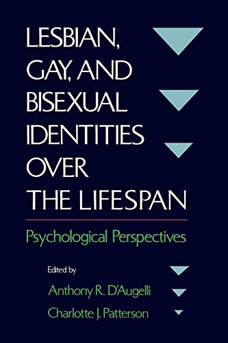 Lesbian, Gay, and Bisexual Identities over the Lifespan: Psychological Perspectives by Anthony R D Augelli