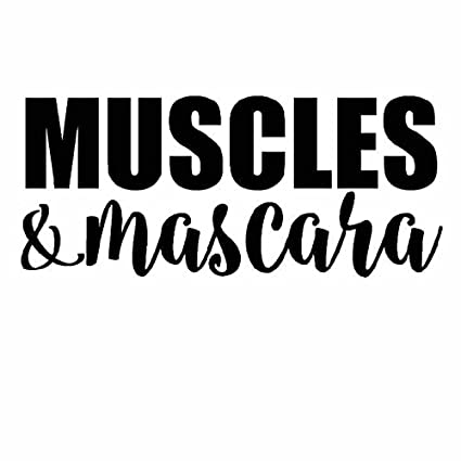Muscles And Mascara Vinyl Decal Sticker|Cars Trucks Vans Walls Laptops Cups|Black|