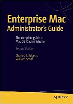 Book Enterprise Mac Administrators Guide by CHARLES EDGE (2015-11-19)