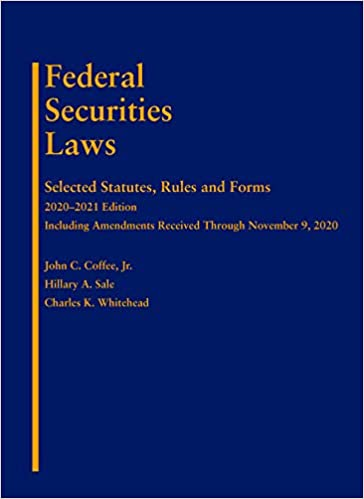 Coffee, Sale, and Whitehead's Federal Securities Laws Selected Statutes, Rules and Forms, 2020-2021 Edition