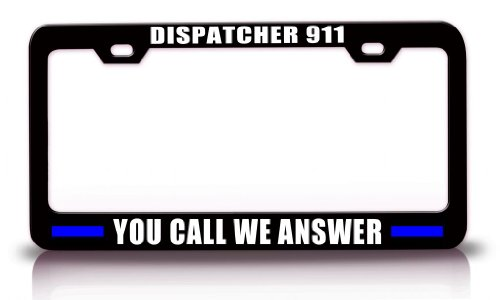 DISPATCHER 911 YOU CALL WE ANSWER Police Cop Steel Metal