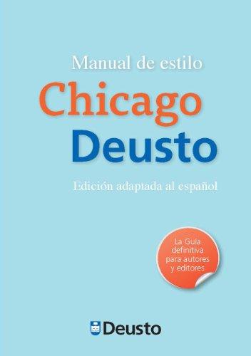Manual de estilo Chicago-Deusto: Primera edición adaptada al español de la 16ª edición del Manual de estilo de Chicago