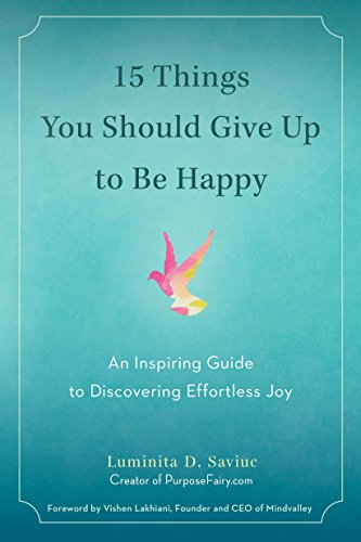15 Things You Should Give Up to Be Happy: An