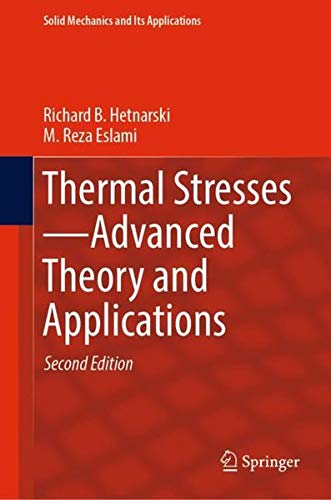 Thermal Stresses_Advanced Theory and Applications (Solid Mechanics and Its Applications) ()