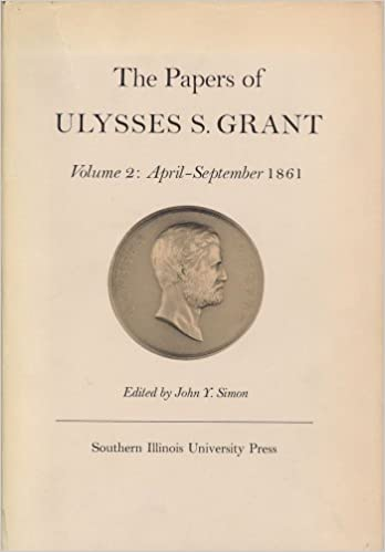 the papers of ulysses s grant volume 2 april september 1861