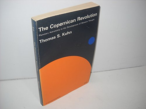 The Copernican Revolution (Planetary Astronomy in the Development of Western Thought