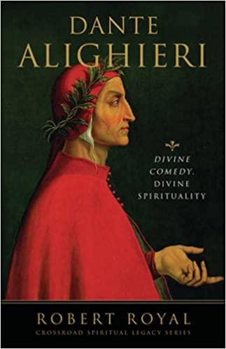 Dante Alighieri: Divine Comedy, Divine Spirituality (Crossroad Spiritual Legacy)