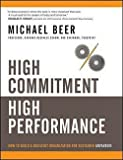 img - for Michael Beer: High Commitment, High Performance : How to Build a Resilient Organization for Sustained Advantage (Hardcover); 2009 Edition book / textbook / text book