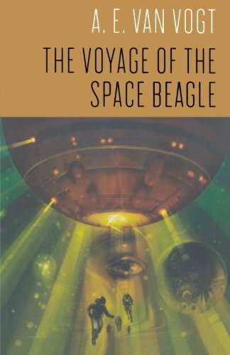 By A. E. van Vogt The Voyage of the Space Beagle (1st First Edition) [Paperback]