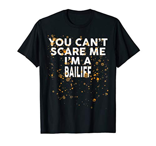 You Can't Scare Me I'm A BAILIFF T-Shirt Halloween for $<!--$12.87-->
