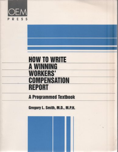 How to Write a Winning Workers' Compensation Report: A Programmed Textbook