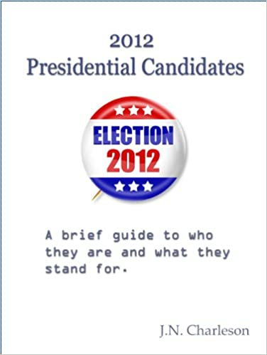2012 Presidential Candidates: A brief guide to who they are