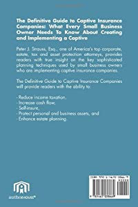 The Definitive Guide To Captive Insurance Companies: What Every Small Business Owner Needs To Know About Creating And Implementing A Captive from AuthorHouse Publishing
