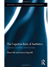 The Cognitive Basis of Aesthetics: Cassirer, Crowther, and the Future