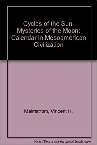 Cycles of the Sun, Mysteries of the Moon: Calendar in Mesoamerican Civilization